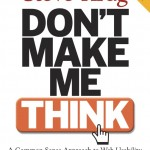Don't Make Me Think! A Common Sense Approach to Web Usability